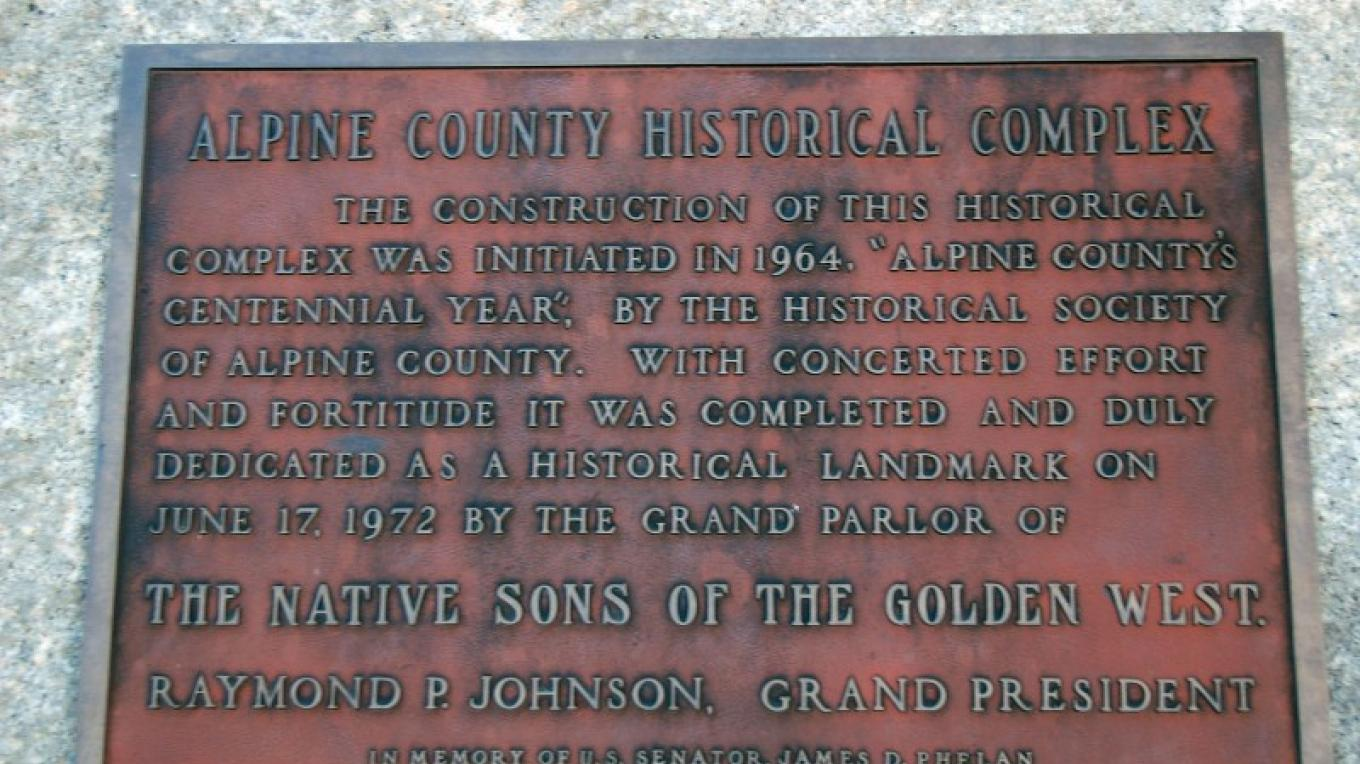 The plaque for the Alpine County Historical Complex was dedicated in 1972 by the Grand Parlor of the Native Sons of the Golden West. – Karen Key