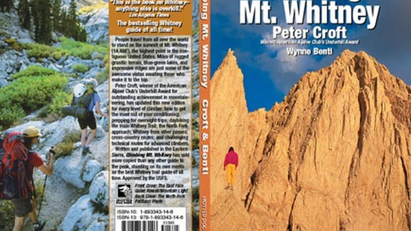Climbing Mt. Whitney, Peter Croft, Wynne Benti authors; Galen Rowell, Dan Patitucci, photographers; published by Spotted Dog Press, Bishop, CA – Spotted Dog Press, Inc.