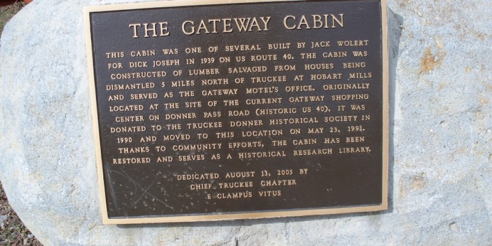 The Gateway Cabin Plaque – © 2008 Truckee Donner Historical Society All Rights Reserved