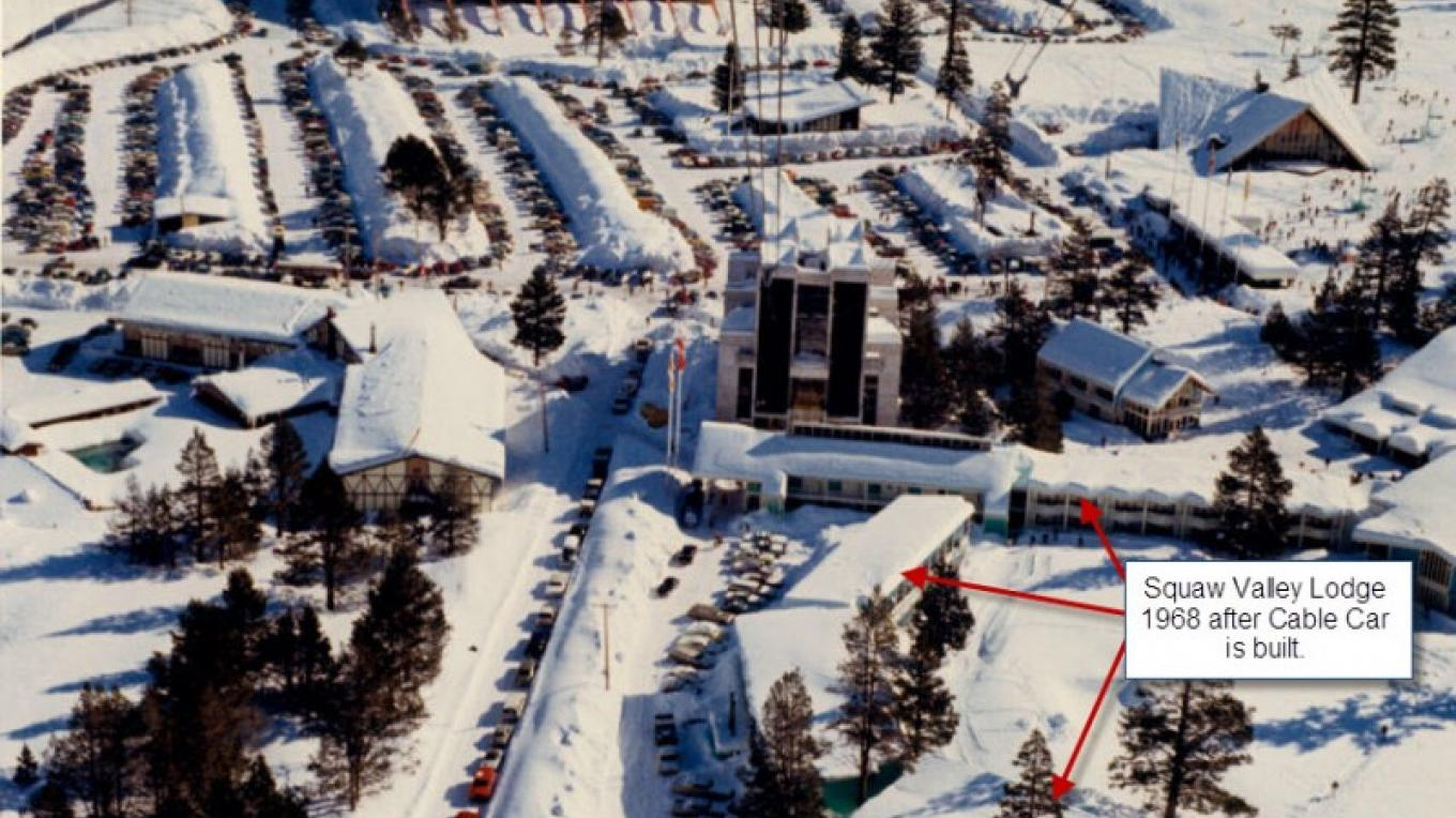 Squaw Valley Lodge and the newly built Cable Car. 1968 – Courtesy of Squaw Valley Ski Corp