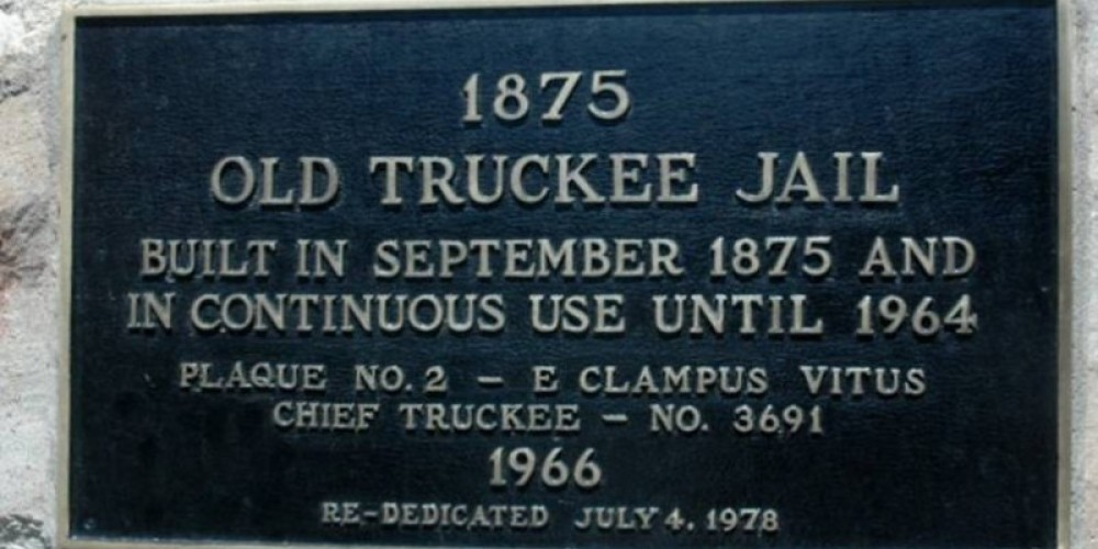Old Truckee Jail Plaque. – © 2010 Truckee Donner Historical Society All Rights Reserved