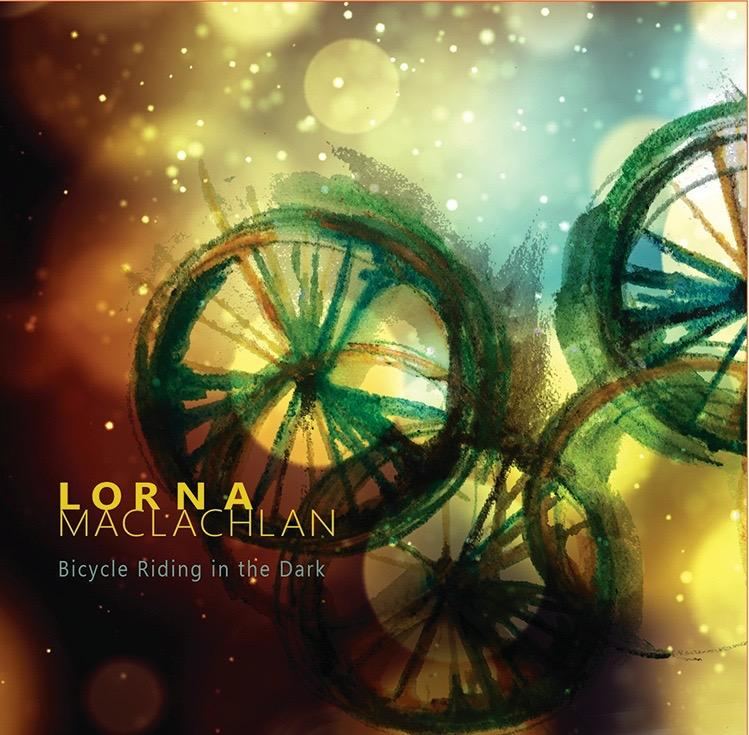 """Lorna MacLachlan Quintet - CD Release """"Bicycle Riding in the Dark"""" - Saturday July 17 at 4:00 pm"""