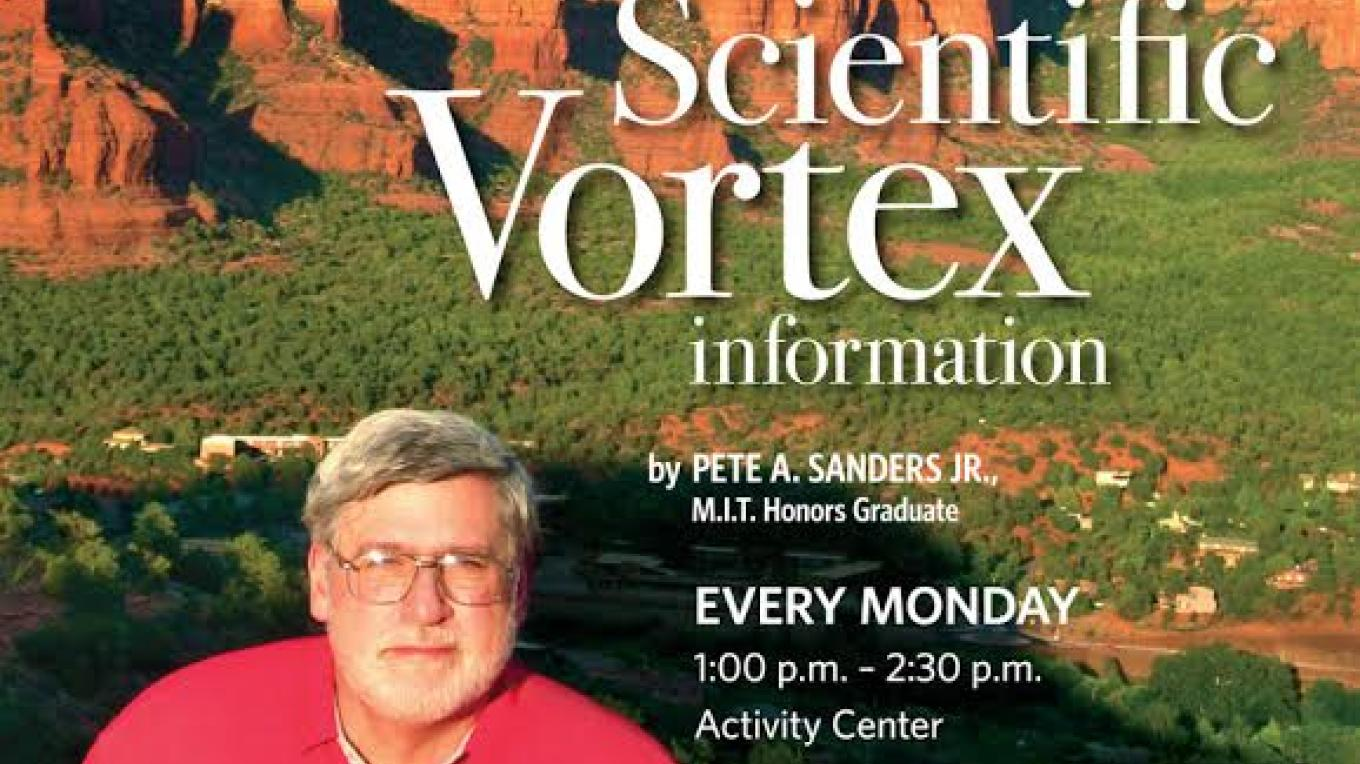 EVERY Monday 1-2:30 pm Presentation by MIT Honors Graduate, Pete A. Sanders Jr. at Los Abrigados (160 Portal Lane, Sedona 86336). Call (928) 203-5353 to register for $15 program – Summer Sanders