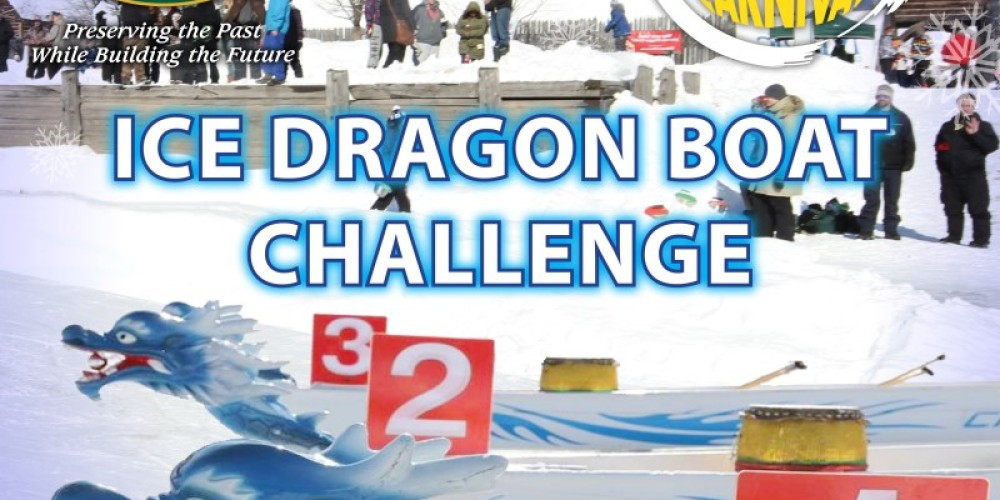 Northern Ontario's Debut Ice Dragon Boat Challenge at at Fort William Historical Park's Voyageur Winter Carnival!